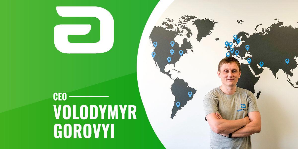 Interview with GBKSOFT'S Founder & CEO 'Volodymyr Gorovyi'