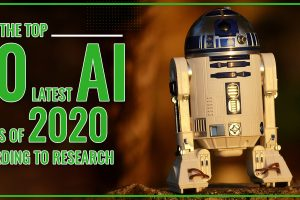 Know the Top 10 Latest AI Trends of 2020, According to Research