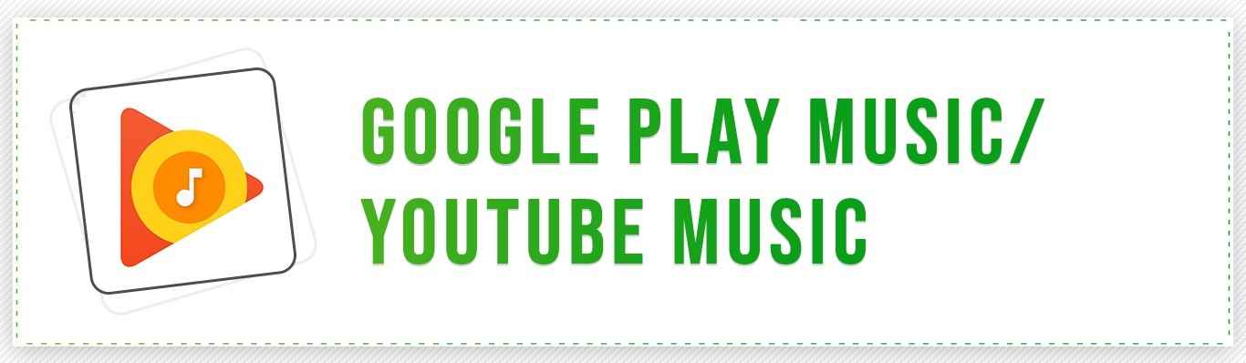 Google Play Music or YouTube Music App on PlayStore