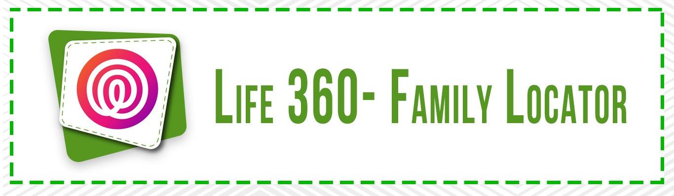 Life 360 Family Locator App