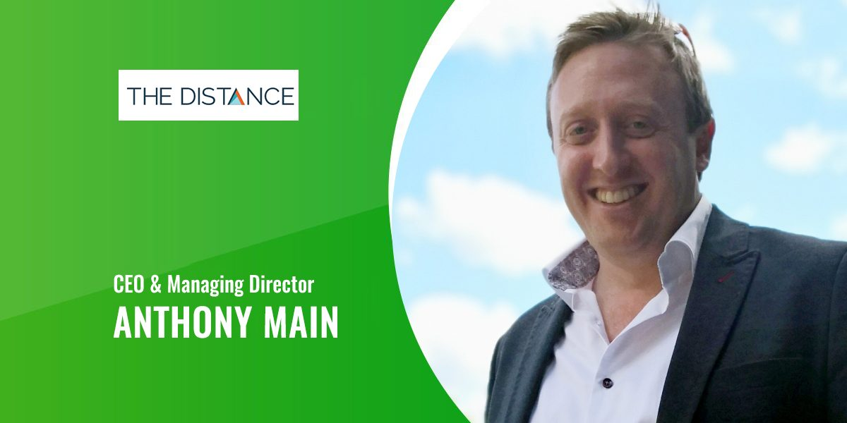 Interview With 'ANTHONY MAIN' Founder & Managing Director Of The DISTANCE