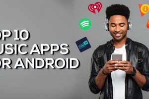 TOP 10 MUSIC APPS FOR ANDROID