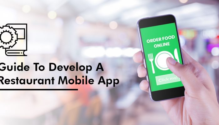 How To Develop A Restaurant Mobile App?