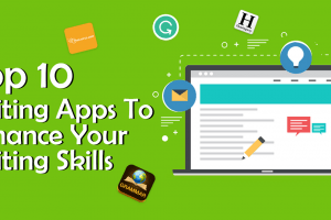 Top 10 Writing Apps To Enhance Your Writing Skills