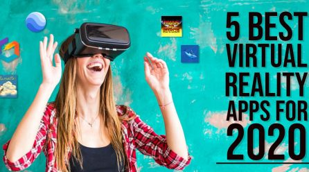 5 Best Virtual Reality Apps For 2020