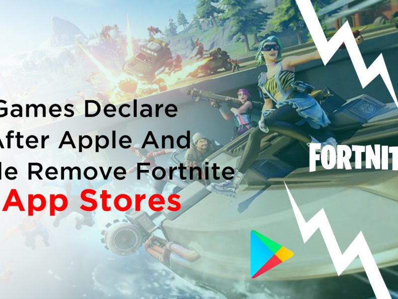 Apple And Google Remove Fortnite From The App Stores