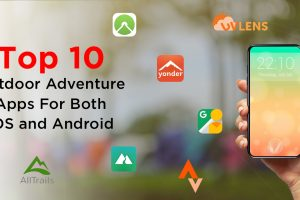 Top 10 Outdoor Adventure Apps For Both iOS and Android