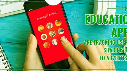 How Education Apps Are Tracking Users And Sharing Data To Advertisers