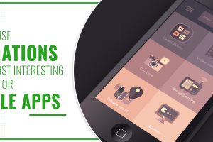 How To Use Animation In The Most Interesting Manner for Mobile Apps