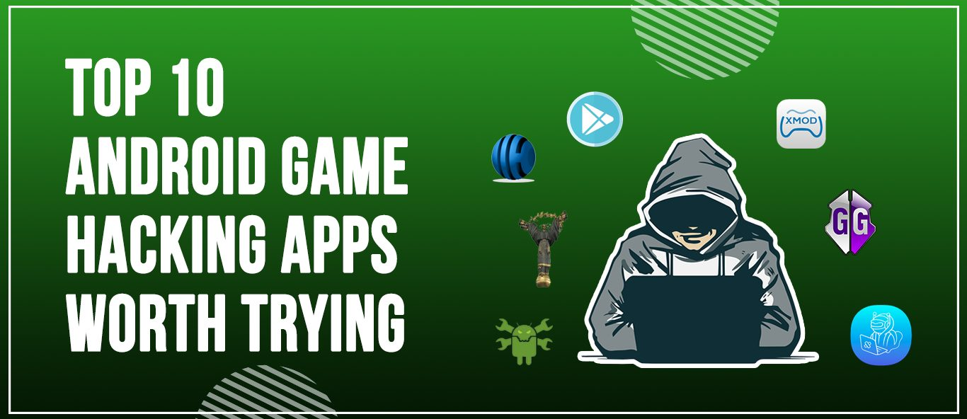Top 10 Android Game Hacking Apps Worth Trying