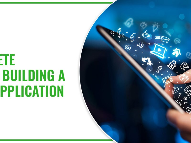 A Complete Guide to Building a Mobile Application
