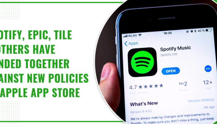 Spotify, Epic, Tile And Others Have Banded Together Against New Policies Of Apple App Store