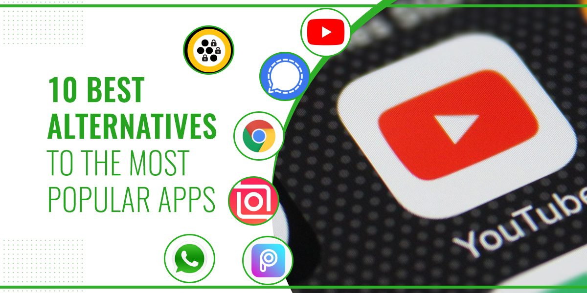 10 Best Alternatives To The Most Popular Apps