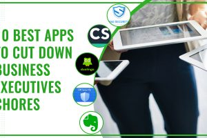 10 Best Apps To Cut Down Business Executives Chores