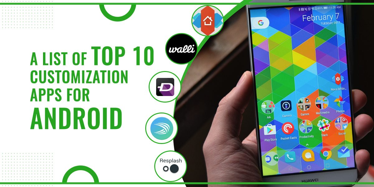 A List Of Top 10 Customization Apps For Android