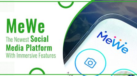 MeWe: The Newest Social Media Platform With Immersive Features