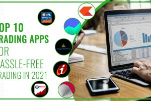 Top 10 Trading Apps For Hassle-free Trading in 2021