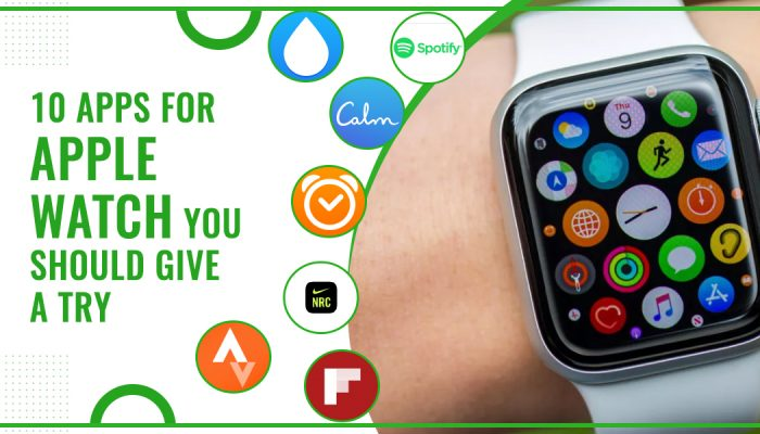 10 Apps For Apple Watch You Should Give A Try