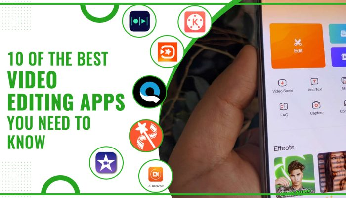 10 Of The Best Video Editing Apps You Need To Know