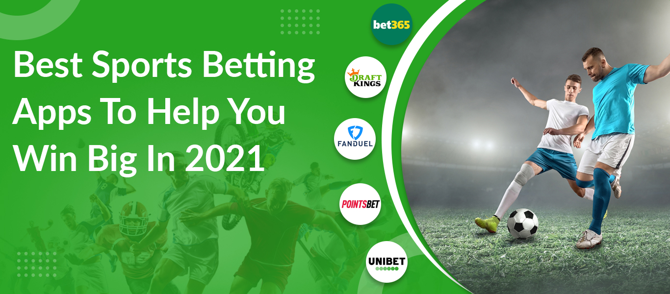 Best Sports Betting Apps To Help You Win Big In 2021