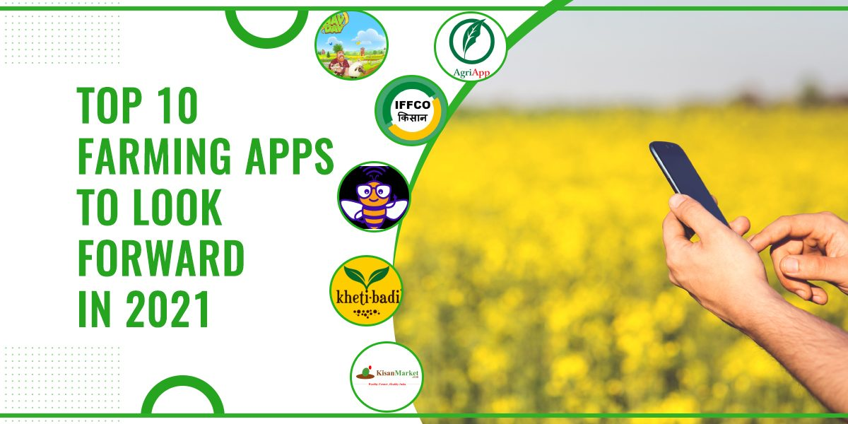 Top 10 Farming Apps To Look Forward In 2021