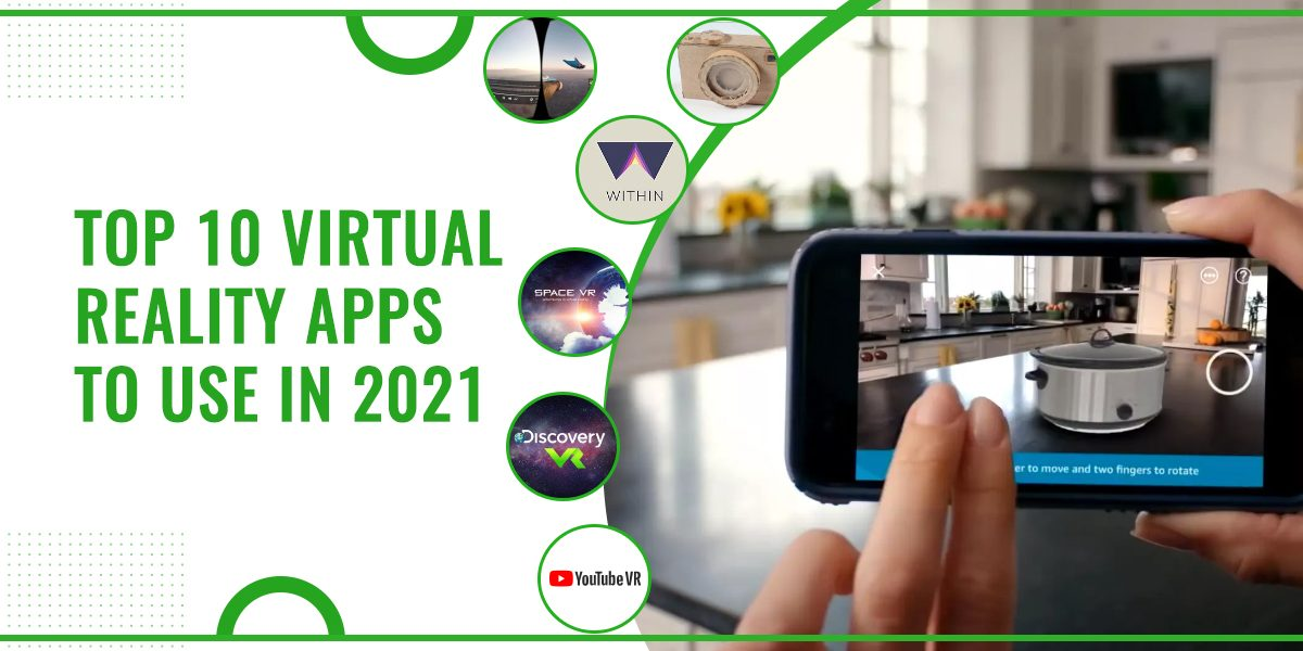 Top 10 Virtual Reality Apps To Use In 2021