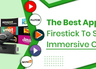 The Best Apps For Firestick To Stream Immersive Content
