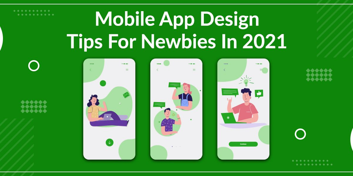 Mobile App Design Tips For Newbies In 2021