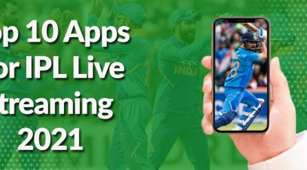 Top 10 Apps For IPL Live Streaming 2021