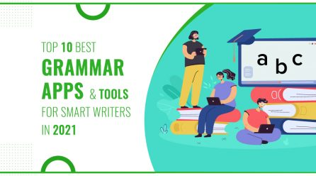 Top 6 Best Grammar Apps and Tools For Smart Writers in 2021