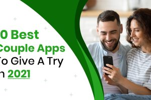 10 Best Couple Apps To Give A Try In 2021