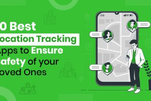 10 Best Location Tracking Apps to Ensure Safety of your Loved Ones