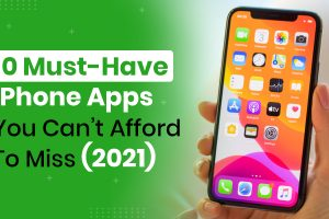 10 Must-Have iPhone Apps You Can't Afford To Miss [2021]