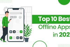 Top 10 Best Offline Apps in 2021